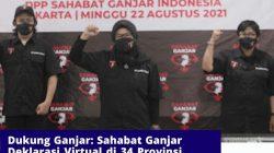 Dukung Ganjar: Sahabat Ganjar Deklarasi Virtual di 34 Provinsi serta 51 kota di Indonesia