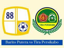 #Link Live Streaming Barito Putera vs Tira Persikabo