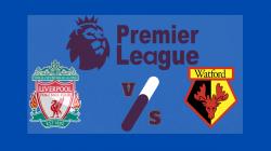 Link Streaming Watford vs Liverpool