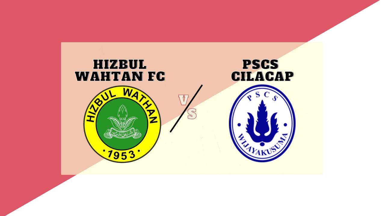 Link Streaming Hizbul Wahtan FC vs PSCS Cilacap